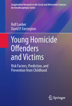 Loeber, Rolf - Young Homicide Offenders and Victims, ebook