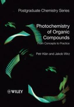 Klán, Petr - Photochemistry of Organic Compounds: From Concepts to Practice, ebook