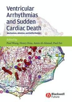 Wang, Paul J. - Ventricular Arrhythmias and Sudden Cardiac Death: Mechanism, Ablation, and Defibrillation, ebook