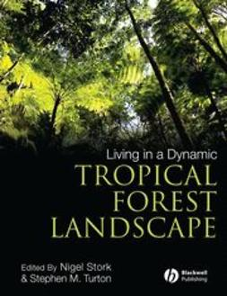 Stork, Nigel - Living in a Dynamic Tropical Forest Landscape, ebook