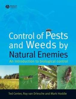 Center, Ted - Control of Pests and Weeds by Natural Enemies: An Introduction to Biological Control, ebook