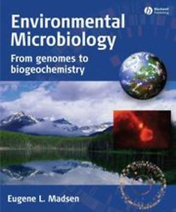 Madsen, Eugene L. - Environmental Microbiology: From Genomes to Biogeochemistry, ebook