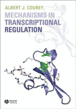 Courey, Albert J. - Mechanisms in Transcriptional Regulation, ebook