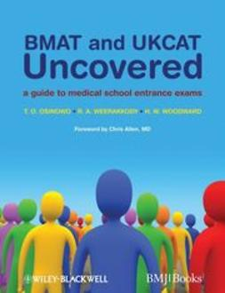 Allen, Chris - BMAT and UKCAT Uncovered: A Guide to Medical School Entrance Exams, ebook