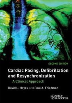 Hayes, David L. - Cardiac Pacing, Defibrillation and Resynchronization: A Clinical Approach, ebook