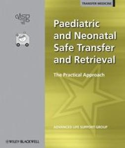 UNKNOWN - Paediatric and Neonatal Safe Transfer and Retrieval: The Practical Approach, ebook