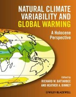 Battarbee, Richard W. - Natural Climate Variability and Global Warming: A Holocene Perspective, ebook