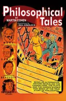 Cohen, Martin - Philosophical Tales, ebook