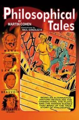 Cohen, Martin - Philosophical Tales, e-bok