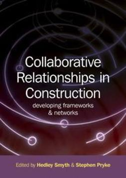 Smyth, Hedley - Collaborative Relationships in Construction: Developing Frameworks and Networks, ebook