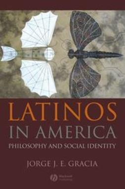 Gracia, Jorge J. E. - Latinos in America, ebook