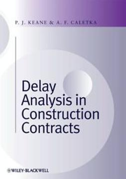 Caletka, Anthony F. - Delay Analysis in Construction Contracts, ebook