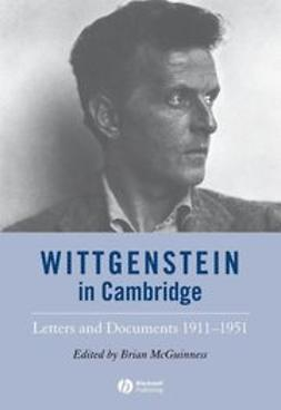 McGuinness, Brian - Wittgenstein in Cambridge: Letters and Documents 1911-1951, ebook