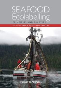Phillips, Bruce - Seafood Ecolabelling: Principles and Practice, e-bok