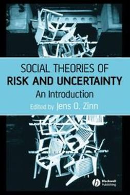 Zinn, Jens O. - Social Theories of Risk and Uncertainty: An Introduction, ebook