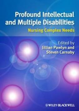 Carnaby, Steven - Profound Intellectual and Multiple Disabilities: Nursing Complex Needs, ebook