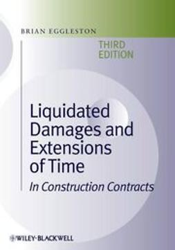 Eggleston, Brian - Liquidated Damages and Extensions of Time: In Construction Contracts, e-kirja
