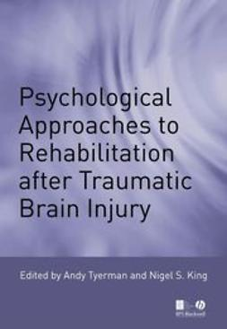 King, Nigel S. - Psychological Approaches to Rehabilitation after Traumatic Brain Injury, ebook