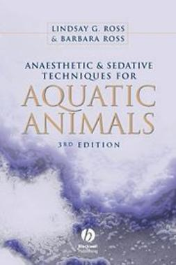 Ross, Barbara - Anaesthetic and Sedative Techniques for Aquatic Animals, ebook