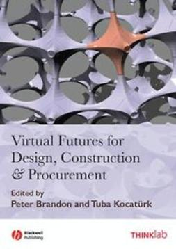 Brandon, Peter S. - Virtual Futures for Design, Construction and Procurement, ebook