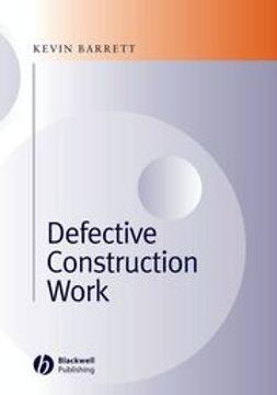 Barrett, Kevin - Defective Construction Work, e-kirja