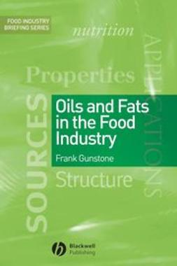 Gunstone, Frank - Oils and Fats in the Food Industry, ebook