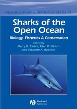 Babcock, Elizabeth A. - Sharks of the Open Ocean: Biology, Fisheries and Conservation, ebook