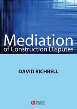 Richbell, David - Mediation of Construction Disputes, ebook