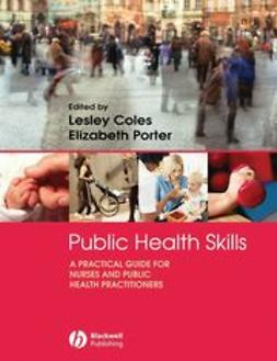 Coles, Lesley - Public Health Skills: A Practical Guide for nurses and public health practitioners, e-bok