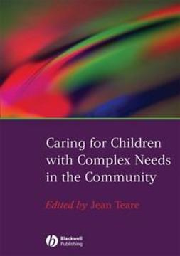 Teare, Jean - Caring for Children with Complex Needs in the Community, e-kirja