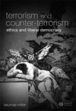 Miller, Seumas - Terrorism and Counter-Terrorism: Ethics and Liberal Democracy, e-kirja