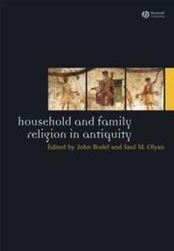 Bodel, John - Household and Family Religion in Antiquity, ebook