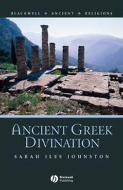 Johnston, Sarah Iles - Ancient Greek Divination, ebook