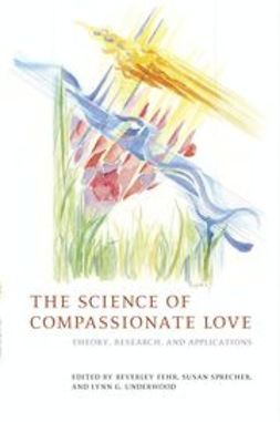Fehr, Beverley - The Science of Compassionate Love: Theory, Research, and Applications, ebook
