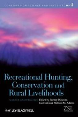 Dickson, Barney - Recreational Hunting, Conservation and Rural Livelihoods: Science and Practice, ebook