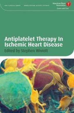 Wiviott, Stephen D. - Antiplatelet Therapy In Ischemic Heart Disease, ebook
