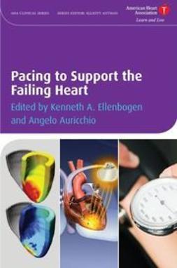 Ellenbogen, Kenneth - Pacing to Support the Failing Heart, e-kirja