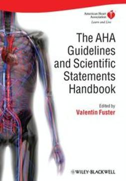 Fuster, Valentin - The AHA Guidelines and Scientific Statements Handbook, e-kirja