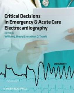 Brady, William - Critical Decisions in Emergency and Acute Care    Electrocardiography, ebook