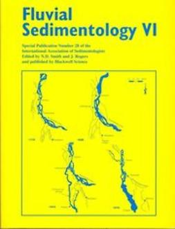 Smith, Norman D. - Fluvial Sedimentology VI: Special Publication 28 of the IAS, ebook