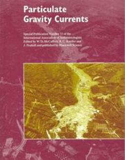 McCaffrey, W. D. - Particulate Gravity Currents: Special Publication 31 of the IAS, e-bok