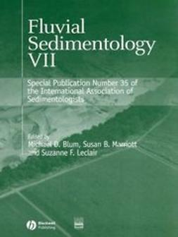 Blum, Michael - Fluvial Sedimentology VII: Special Publication 35 of the IAS, ebook
