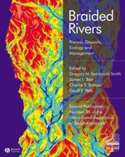 Smith, Gregory H. Sambrook - Braided Rivers: Process, Deposits, Ecology and Management (Special Publication 36 of the IAS), e-bok