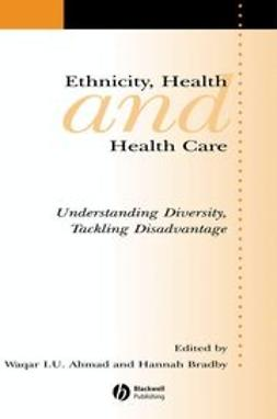 Ahmad, Waqar - Ethnicity, Health and Health Care: Understanding Diversity, Tackling Disadvantage, e-bok