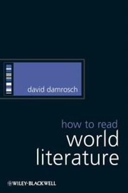 Damrosch, David - How to Read World Literature, e-kirja