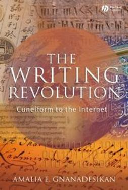 Gnanadesikan, Amalia E. - The Writing Revolution: Cuneiform to the Internet, ebook