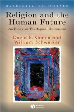 Klemm, David E. - Religion and the Human Future: An Essay on Theological Humanism, ebook