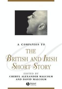 Malcolm, Cheryl Alexander - A Companion to the British and Irish Short Story, ebook
