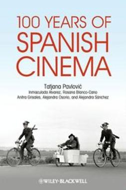 Pavloviæ, Tatjana - 100 Years of Spanish Cinema, e-bok