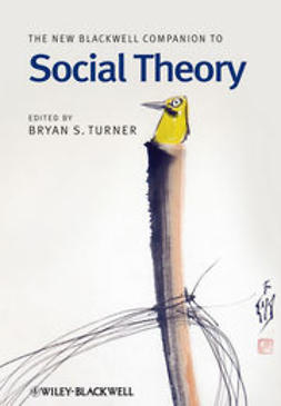 Turner, Bryan - The New Blackwell Companion to Social Theory, ebook
